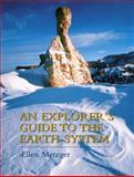 An Explorer's Guide to the Earth System, Metzger, Ellen P., 013093335X