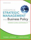 Concepts in Strategic Management and Business Policy : Toward Global Sustainability, Wheelen, Thomas L. and Hunger, J. David, 0132153351