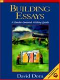 Building Essays : A Reader Centered Writing Guide, Dorn, David, 0137583354
