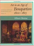 Art in an Age of Bonapartism, 1800-1815, Boime, Albert, 0226063356