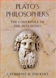Plato's Philosophers : The Coherence of the Dialogues, Zuckert, Catherine H., 0226993353
