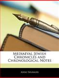 Mediaeval Jewish Chronicles and Chronological Notes, Adolf Neubauer, 1145093353