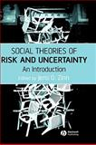 Social Theories of Risk and Uncertainty : An Introduction, , 1405153350