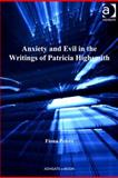Anxiety and Evil in the Writings of Patricia Highsmith, Peters, Fiona, 1409423352