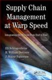 Supply Chain Management at Warp Speed : Integrating the System from End to End, Schragenheim, Eli and Dettmer, H. William, 1420073354