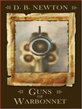 Guns of Warbonnet, Newton, D. B., 1597223352