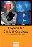 Physics for Clinical Oncology, Amen Sibtain, Andrew Morgan, Niall MacDougall, 0199573352