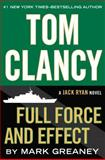 Tom Clancy Full Force and Effect, Mark Greaney, 0399173358