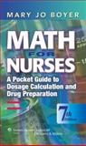 Math for Nurses : A Pocket Guide to Dosage Calculation and Drug Preparation, Boyer, Mary Jo, 0781763355