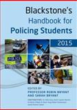 Blackstone's Handbook for Policing Students 2015, Sofia Graca, Kevin Lawton-Barrett, Martin O'Neill, Stephen Tong, Robert Underwood, Dominic Wood, 0198713355