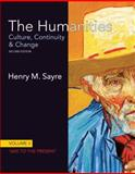 The Humanities : Culture, Continuity and Change - 1600 to the Present, Sayre, Henry M., 020501335X