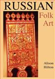 Russian Folk Art, Hilton, Alison, 0253223350