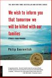 We Wish to Inform You That Tomorrow We Will Be Killed with Our Families, Philip Gourevitch, 0312243359