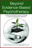 Beyond Evidence-Based Psychotherapy, George W. Rosenfeld, 0415993350