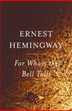 For Whom the Bell Tolls, Ernest Hemingway, 0684803356