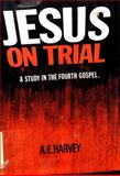 Jesus on Trial, A. E. Harvey, 0804203350