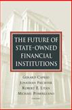 Future of State-Owned Financial Institutions 9780815713357