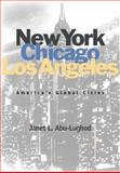 New York, Chicago, Los Angeles : America's Global Cities, Abu-Lughod, Janet L., 0816633355
