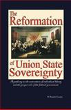 The Reformation of Union State Sovereignty, M. Kenneth Creamer, 1475983352