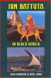 Ibn Battuta in Black Africa : Expanded Edition for the 700th Anniversary of Ibn Batutta's Birth, , 155876335X