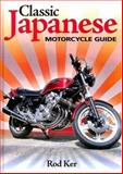 Classic Japanese Motorcycle Guide, Rod Ker, 184425335X