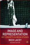 Image and Representation : Key Concepts in Media Studies, Lacey, Nick, 0230203353