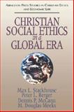 Christian Social Ethics in a Global Era, Max L. Stackhouse and Peter L. Berger, 0687003350