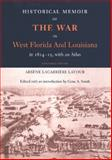 Historical Memoir of the War in West Florida and Louisiana in 1814-15 with an Atlas, Latour, Arsene LaCarriere, 0813033357