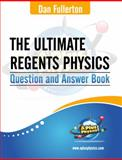 The Ultimate Regents Physics Question and Answer Book, Dan Fullerton, 0983563357