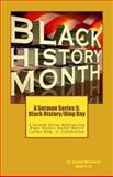 A Sermon Series S: Black History/King Day, Dr. Joseph Roosevelt, Joseph Rogers,, 1482043351