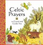 Celtic Prayers to Guard and Guide You, Lois Rock, 1561483354