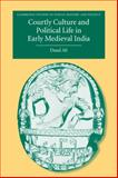 Courtly Culture and Political Life in Early Medieval India, Ali, Daud, 0521283353