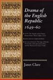 Drama of the English Republic, 1649-1660 : Plays and Entertainments, Clare, Janet, 0719073359