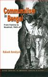 Communalism in Bengal : From Famine to Noakhali, 1943-47, Batabyal, Rakesh, 0761933352