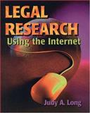 Legal Research Using the Internet, Long, Judy A., 0766813355
