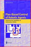 Plan-Based Control of Robotic Agents : Improving the Capabilities of Autonomous Robots, Beetz, Michael, 3540003355