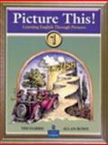 Picture This! 1 : Learning English Through Pictures, Harris, Tim and Rowe, Allan, 0131703366