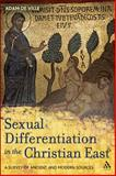 Sexual Differentiation in the Christian East : A Survey of Ancient and Modern Sources, DeVille, Adam, 0567023362
