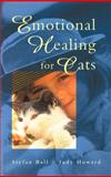 Emotional Healing for Cats, Stefan Ball and Judy Howard, 0852073364