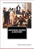 Anthony Burns a History, Charles Emery Stevens, 1466253363