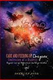 Care and Feeding of Dragons: Confession of a Diabetic, Ahnalira Koan, 1466323361