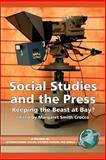 Social Studies and the Press : Keeping the Beast at Bay?, Crocco, Margaret, 1593113366