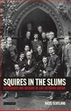 Squires in the Slums : Settlements and Missions in Late Victorian Britain, Scotland, Nigel, 1845113365
