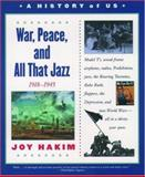 War, Peace, and All That Jazz, 1918-1945, Joy Hakim, 0195153367