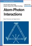 Atom-Photon Interactions : Basic Processes and Applications, Cohen-Tannoudji, Claude and Dupont-Roc, Jacques, 0471293369
