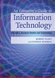 The Executive's Guide to Information Technology, Plant, Robert and Murrell, Stephen, 0521853362
