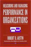 Measuring and Managing Performance in Organizations, Austin, Robert D., 0932633366