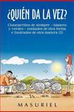 Quien Da la Vez?, Masuriel, 1463343361