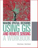Making Spatial Decisions Using GIS and Remote Sensing, Kathryn Keranen and Robert Kolvoord, 1589483367