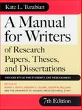 A Manual for Writers of Research Papers, Theses, and Dissertations : Chicago Style for Students and Researchers, Turabian, Kate L., 0226823369